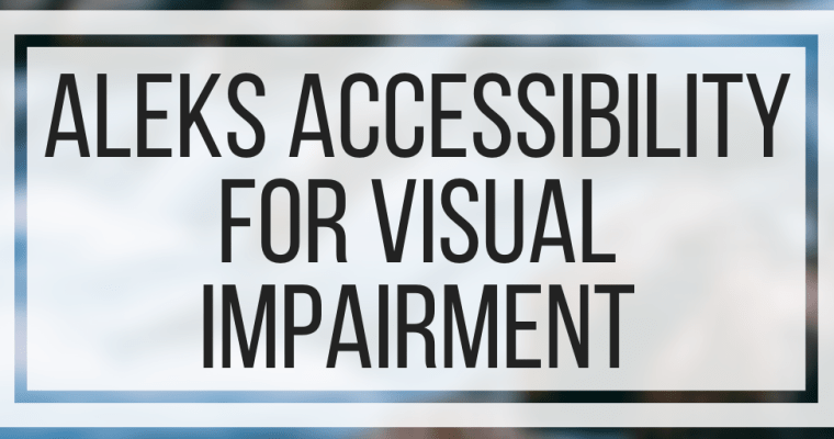 ALEKS Accessibility For Visual Impairment