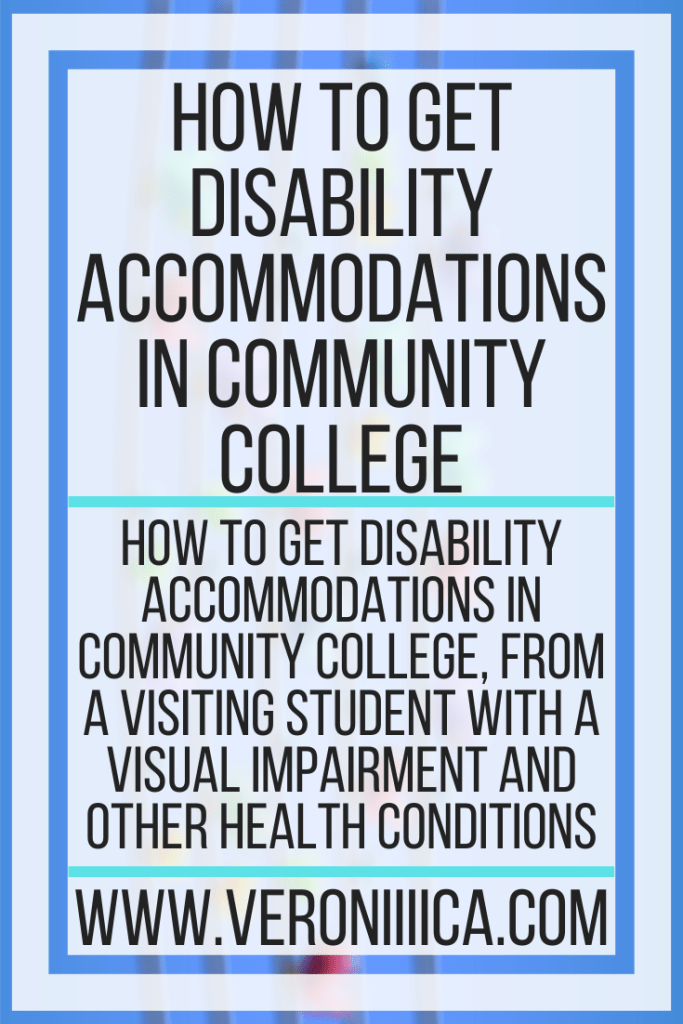 How To Get Disability Accommodations In Community College. How to get Disability accommodations in community college, from a visiting student with a visual impairment and other health conditions