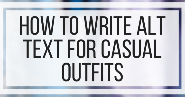 How To Write Alt Text For Casual Outfits