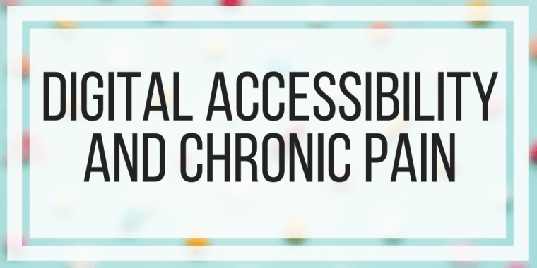 Digital Accessibility and Chronic Pain
