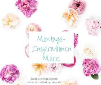 MontagsInspiration, März