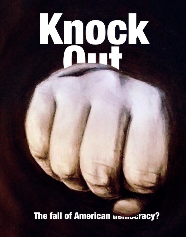 Knock Out - Fall of Democracy?