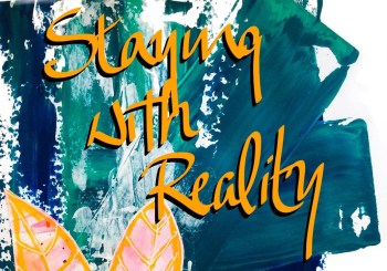 Staying with Reality