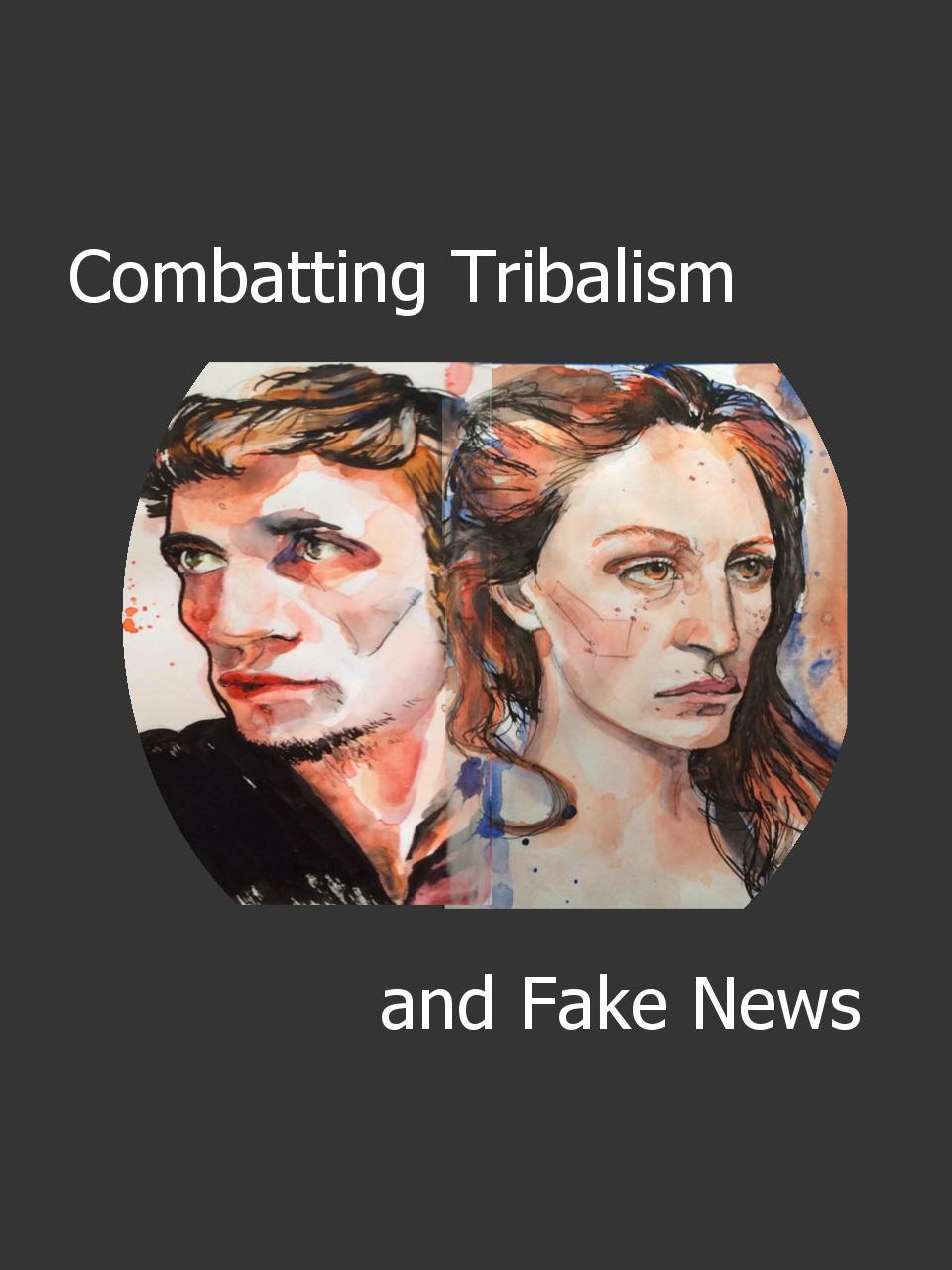 Tribalism and Fake News