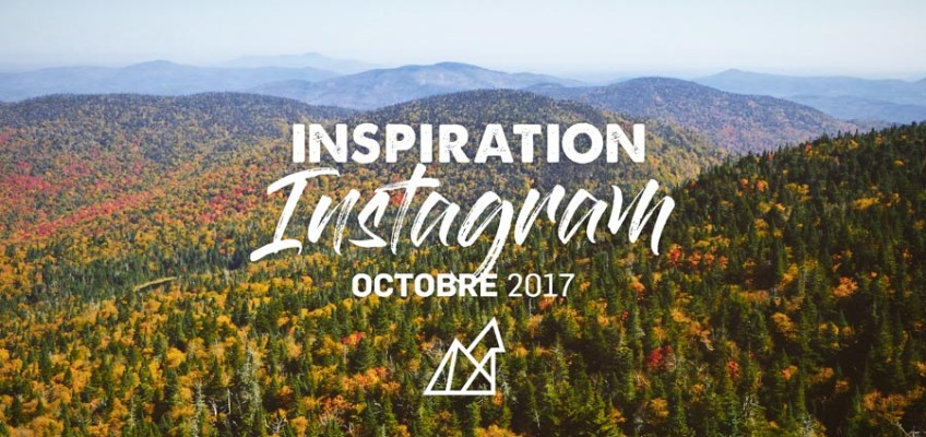 Inspiration Instagram – Octobre 2017