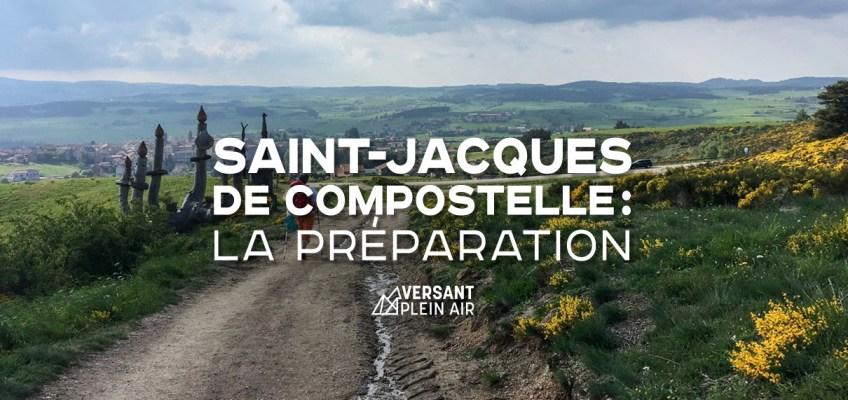Saint-Jacques de Compostelle : La préparation