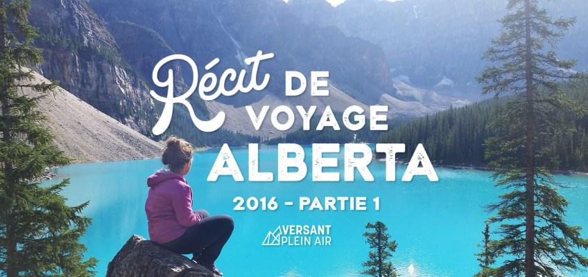 Récit de voyage – Alberta 2016 – Partie 1