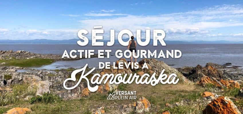 Séjour actif et gourmand de Lévis à Kamouraska