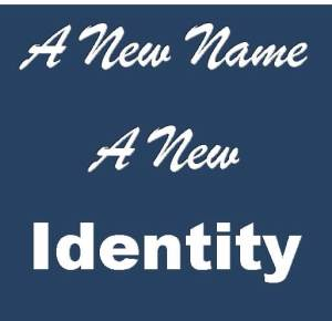 A New Name: A new Identity