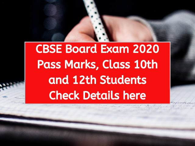 CBSE Board Exam 2020 Pass Marks, Class 10th and 12th Students Check Details here