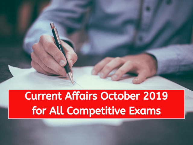 Current Affairs October 2019 for All Competitive Exams