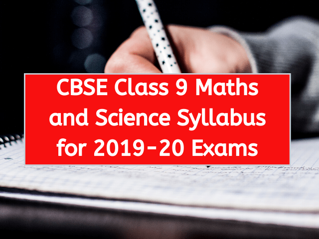CBSE Class 9 Maths and Science Syllabus for 2019-20 Exams