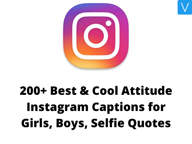 Best & Cool Attitude Instagram Captions for Girls, Boys, Selfie Quotes