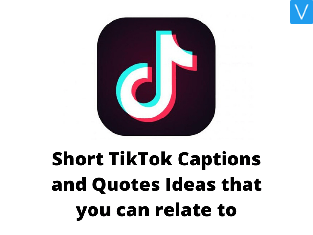 Short TikTok Captions and Quotes Ideas that you can relate to