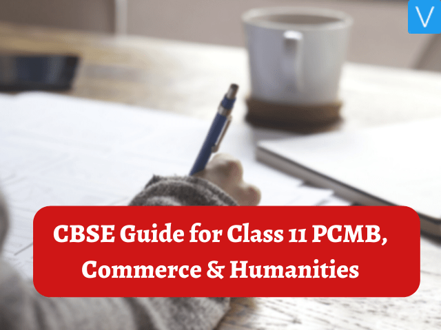 CBSE Guide for Class 11 PCMB, Commerce & Humanities