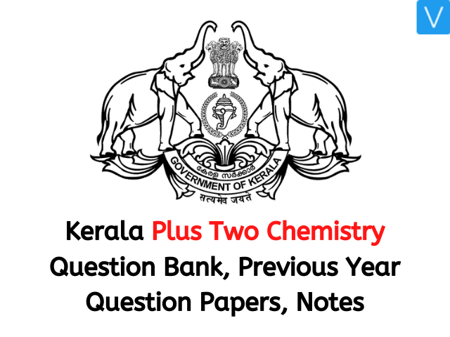 Kerala Plus Two Chemistry Question Bank, Previous Year Question Papers, Notes