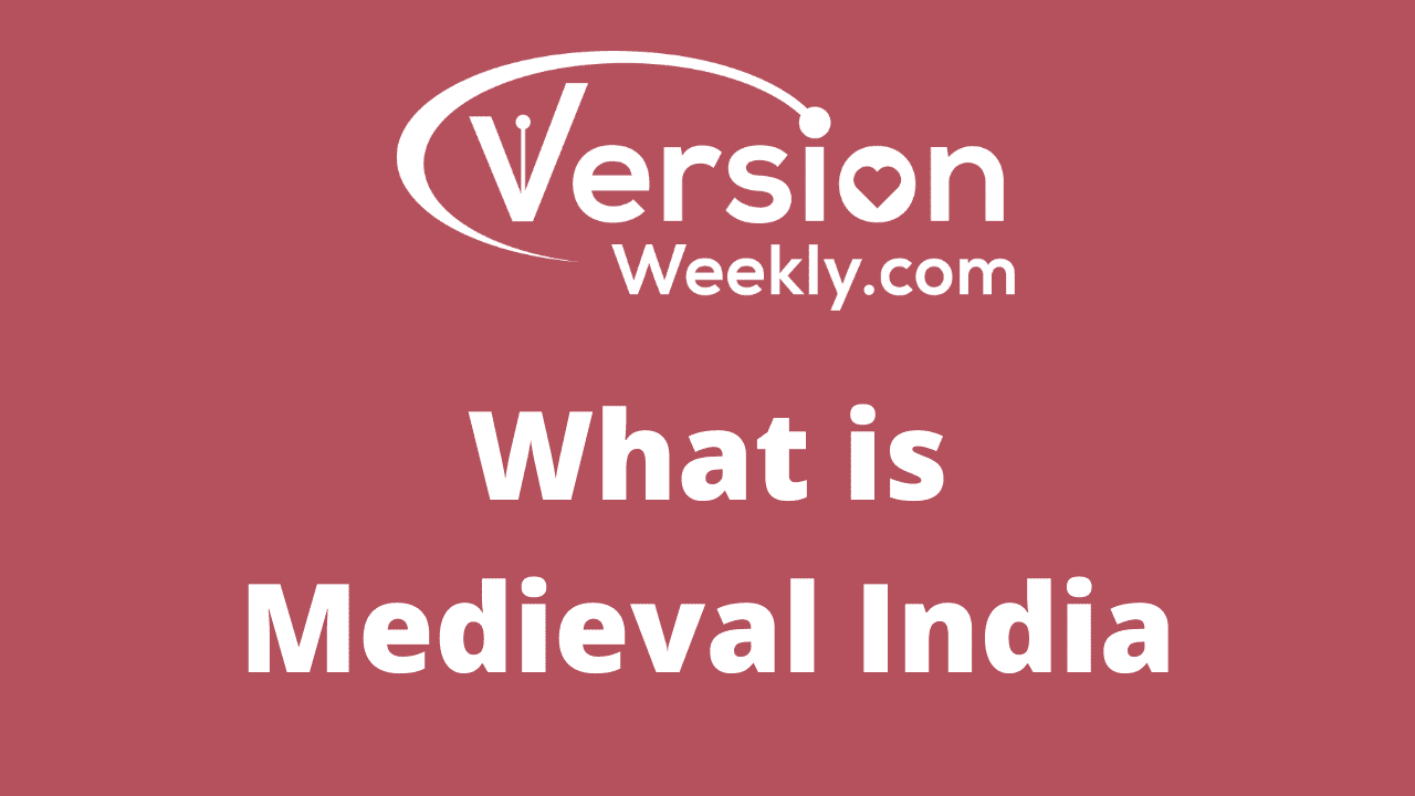 What is Medieval India