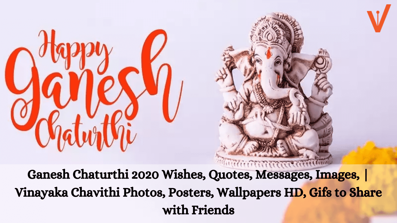 Ganesh Chaturthi 2020 Wishes, Quotes, Messages, Images, Photos, Posters, Wallpapers HD, Gifs to Share with Friends