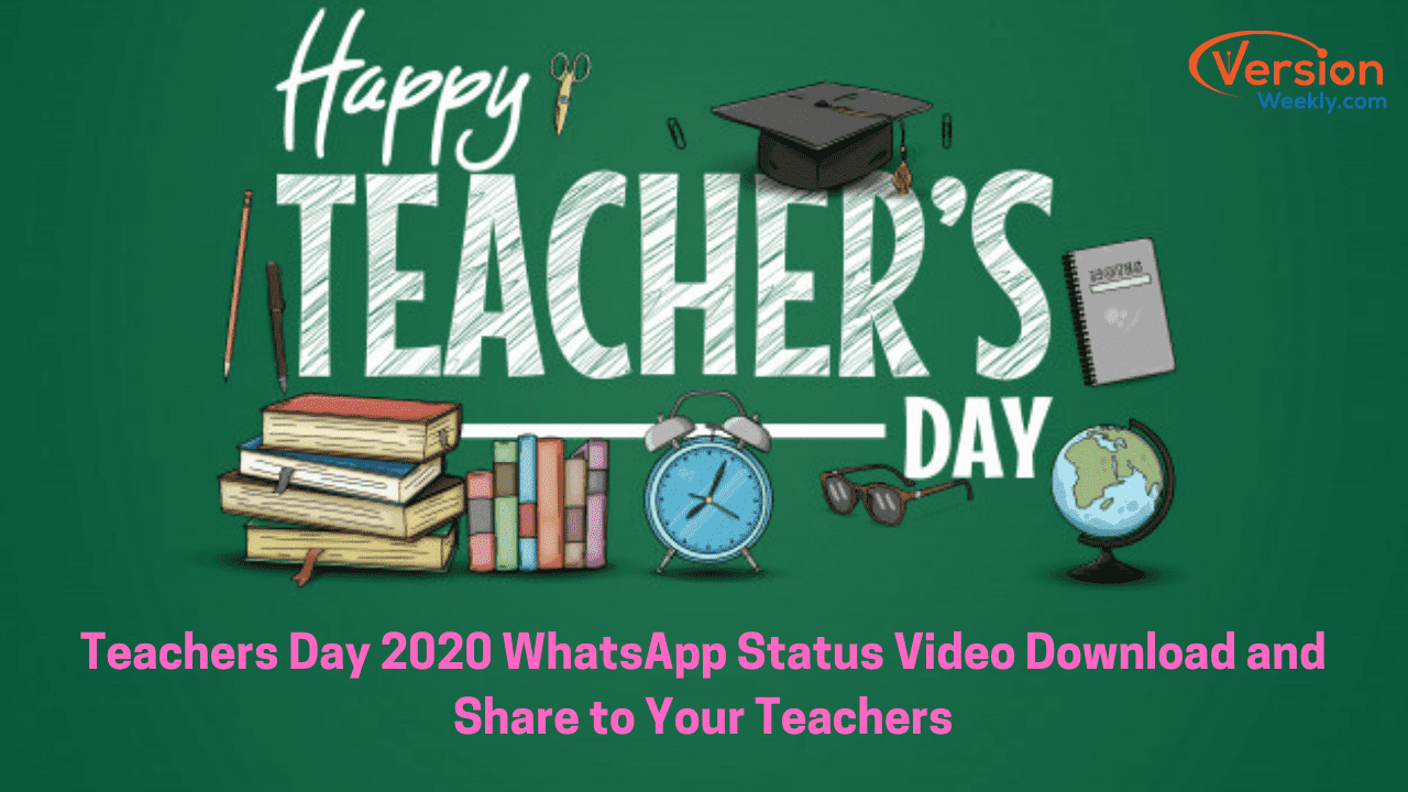 Teachers Day 2020 WhatsApp Status Video Download and Share to Your Teachers