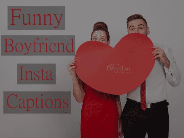 Funny boyfriend Instagram captions
