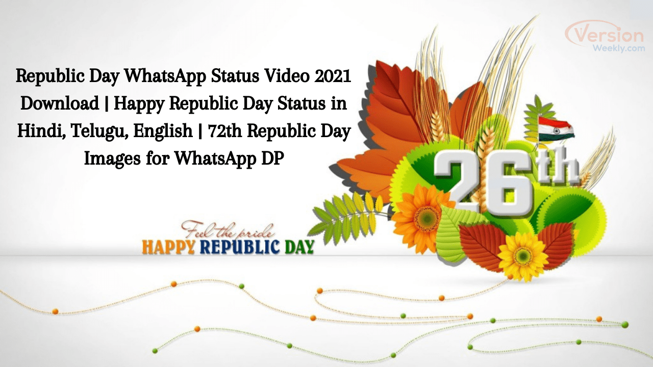 26 January republic day WhatsApp status video download 2021 free mp4 and dp's