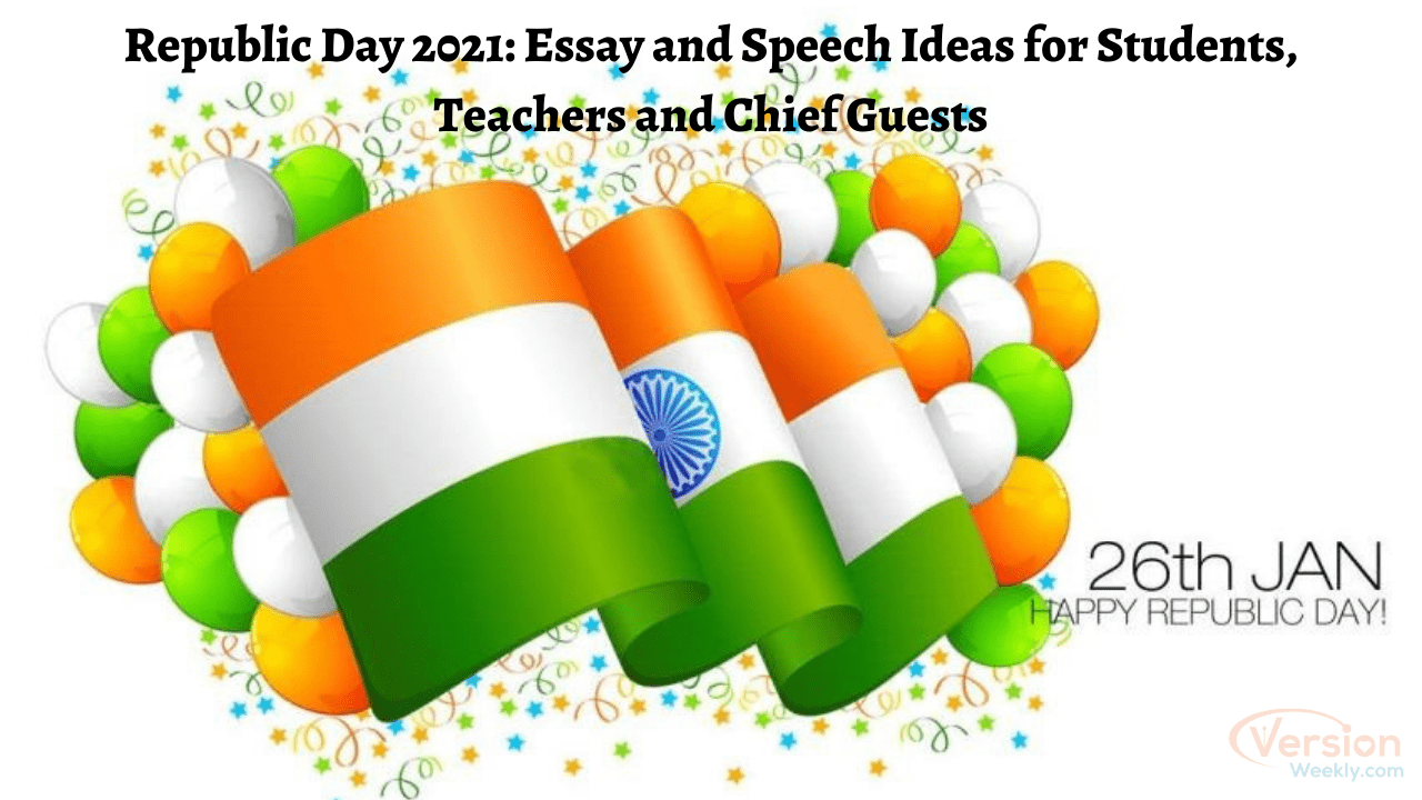 republic day 2021 essay and speech ideas for children, teachers, students