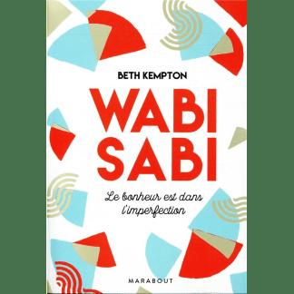 Wabi-sabi Le bonheur est dans l'imperfection