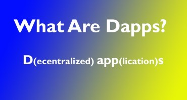 """Decentralized apps (""""Dapps"""")   Using Blockchain to Change the Internet"""