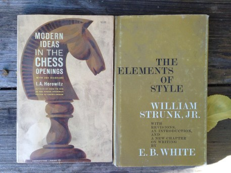 """A book on chess and a very old """"Elements of Style."""" Perhaps I should read it."""