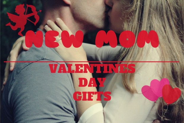 valentines day gifts for new mums