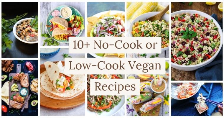 10+ Summer Low-Cook or No-Cook Vegan Meals
