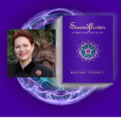 """mandara article New Sound Healing Discoveries, Images, & Creating """"Suprahuman"""" Experiences: Summer Conference Replay Preview with Cyma Technologies Vesica Institute for Holistic Studies"""