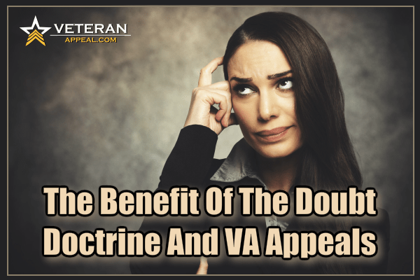 The Benefit of the Doubt Doctrine and VA Appeals