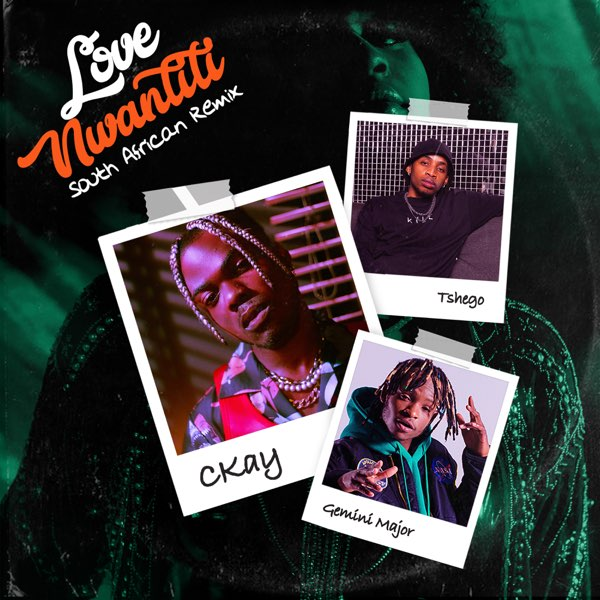 CKay ft. Gemini Major, Tshego Love Nwantiti (South African Remix).  CKay released another new song titled Love Nwantiti featuring Gemini Major, Tshego and you can download