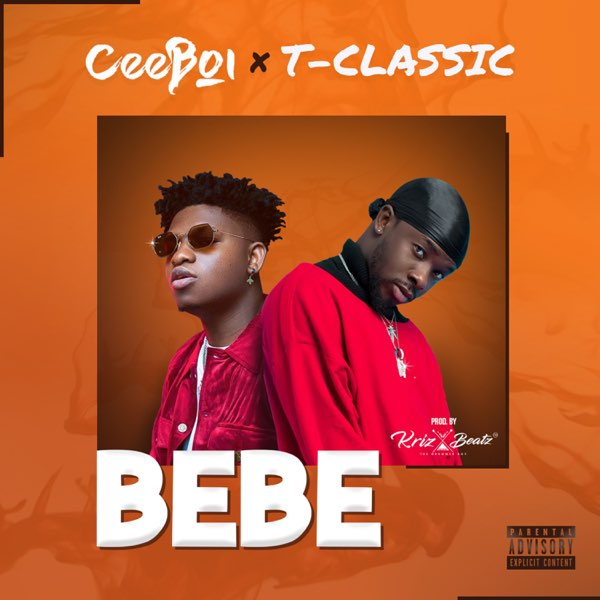 Ceeboi ft. T-Classic Bebe mp3 download. Ceeboi released another new song titled Bebe featuring T-Classic and you can download the mp3 here