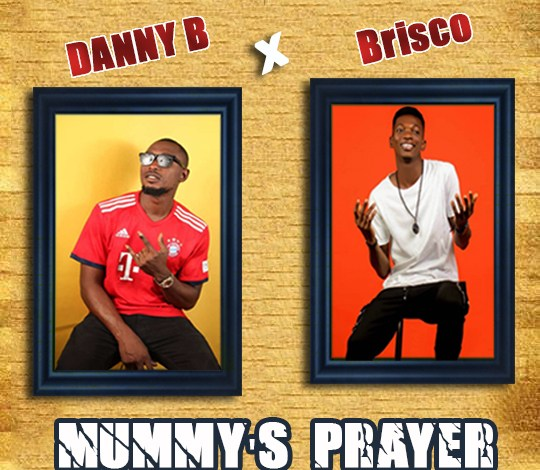 Danny B Ft Brisco Mummy's Prayer mp3 download.  Danny B released another new song titled Mummy's Prayer Featuring Brisco and you can download the mp3 here