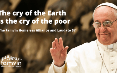 The FHA & Laudato Si' – The Famvin Homeless Alliance and Laudato Si' (and III)