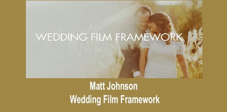 Wedding Film Framework - Matt Johnson