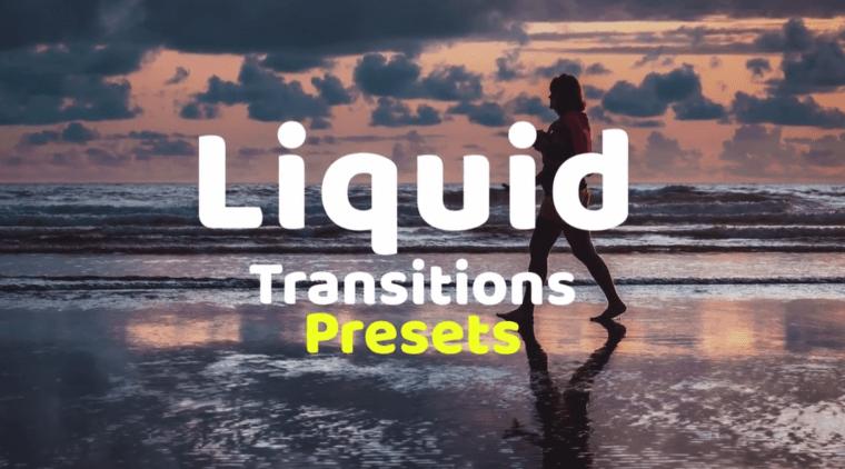 Liquid Transitions Presets Premiere Pro Presets