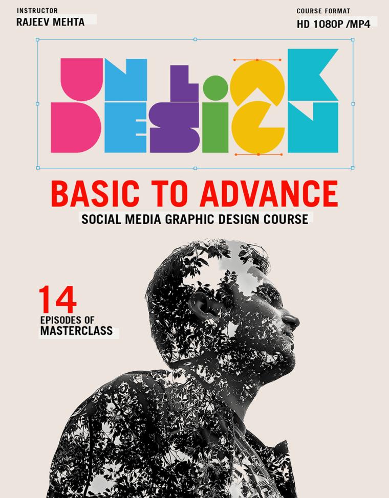 Rajeev Mehta – Unlock Design – Basic to Advance Social Media Graphic Design Course