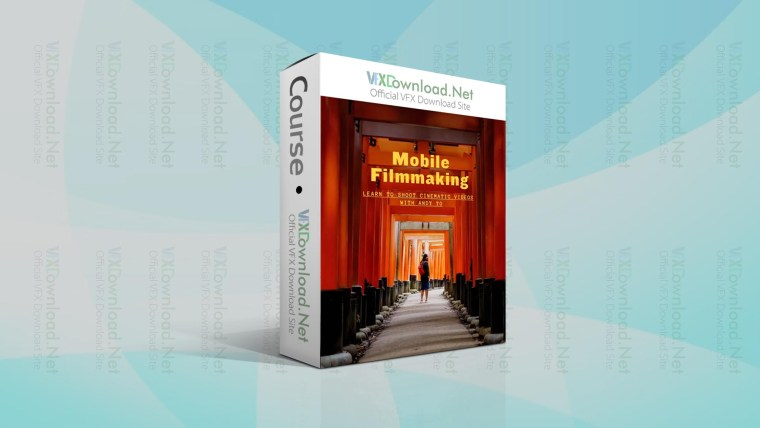 Mobile Filmmaking: Learn to Shoot Cinematic Videos with Andy To
