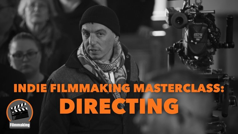 Indie Filmmaking Masterclass: Directing By Skill Collective
