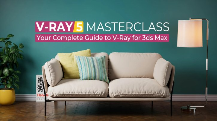 Gumroad - V-Ray 5 Masterclass: Your Complete Guide to V-Ray for 3ds Max