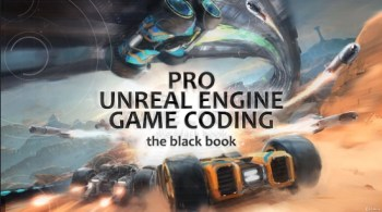 Pro Unreal Engine Game Coding By Rob Baker