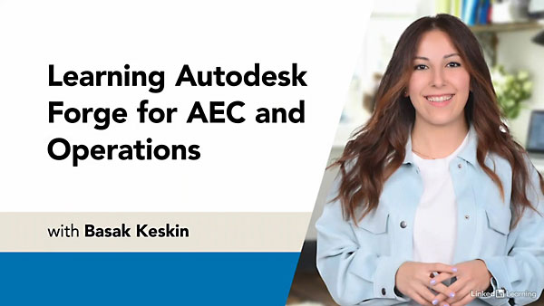 Learning Autodesk Forge for AEC and Operations with Basak Keskin