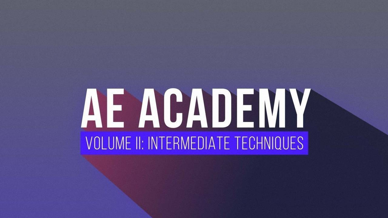 Motion Science - AE Academy Volume 2 - Intermediate Techniques