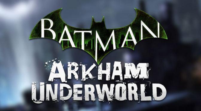 Se anuncia Batman: Arkham Underworld