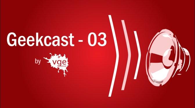 Geekcast – 03   BlizzCon y hands-on de los próximos juegos de Bandai Namco