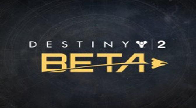 Destiny 2 Beta Release Date and Countdown – Playthrough Destiny 1 Farewell
