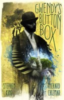 Gwendy's Button Box by Stephen King and Richard T. Chizmar
